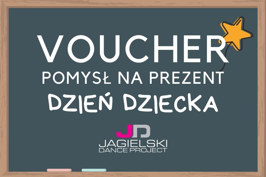 Voucher dzień dziecka 2 - Szkoła Tańca Jagielski Dance Project