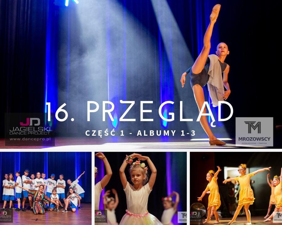 1 częśc - 16. Przegląd - Szkoła Tańca Jagielski Dance Project
