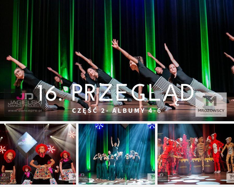 2 częśc - 16. Przegląd - Szkoła Tańca Jagielski Dance Project