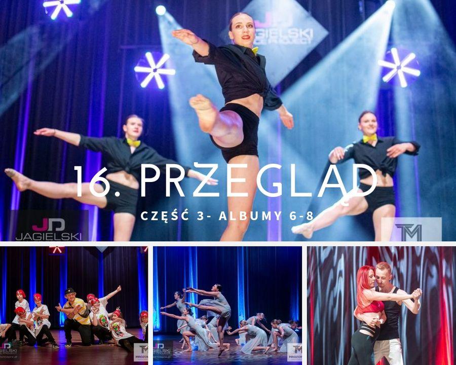 3częśc - 16. Przegląd - Szkoła Tańca Jagielski Dance Project