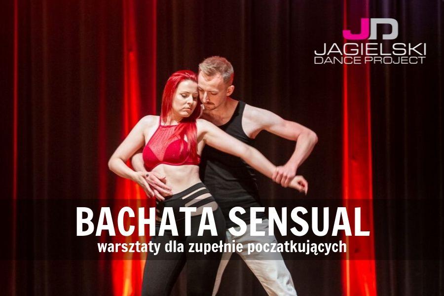 Szkoła Tańca Jagielski Dance Project - Bachata Sensual -warsztaty dla zupełnie poczatkujących
