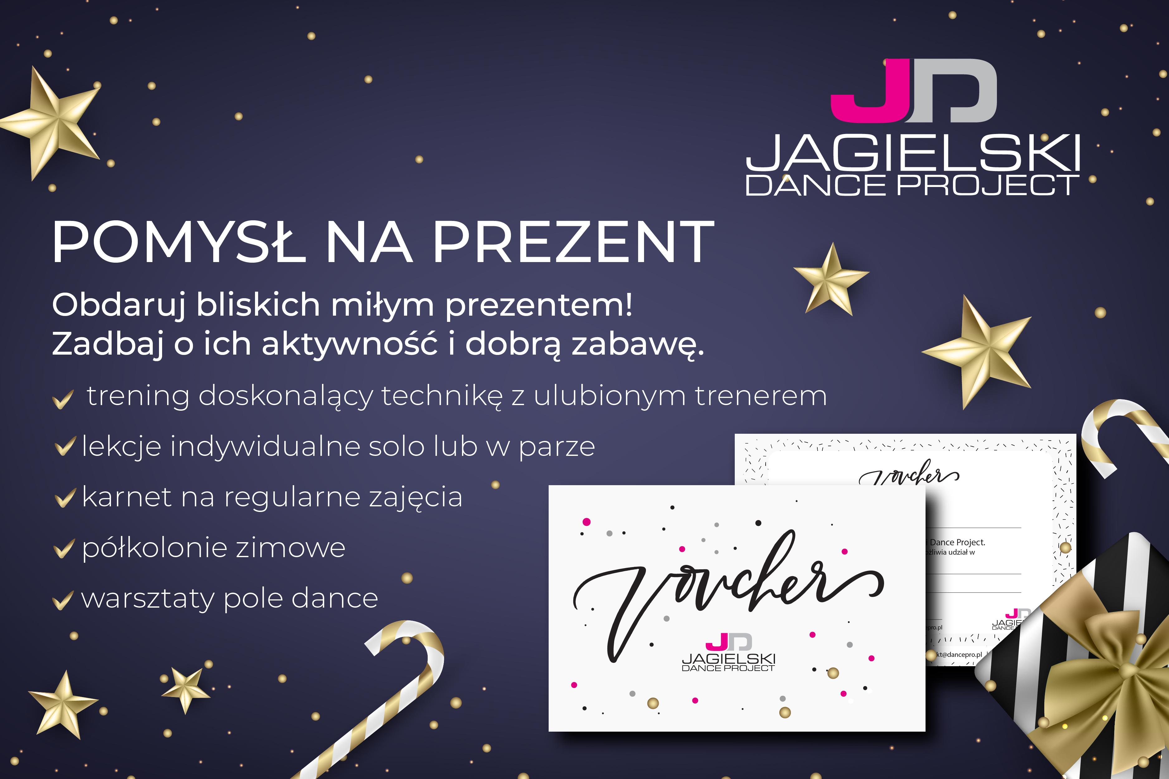 Voucher - pomysła na prezent - Szkoła Tańca Jagielski Dance Project