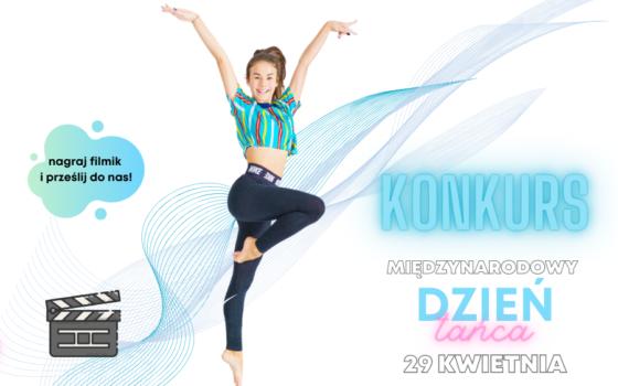 Międzynarodowy Dzień Tańca - konkurs na teledysk