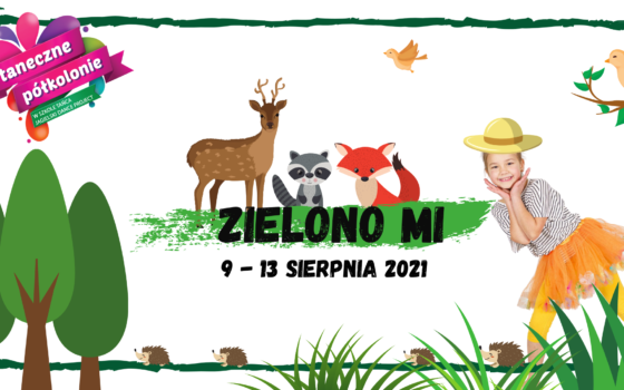 PÓŁKOLONIE Zielono mi (9-13 sierpnia 2021)